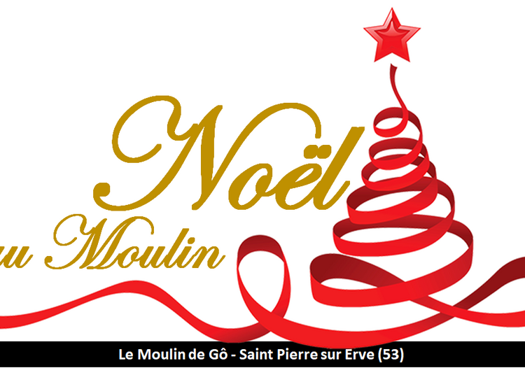 Noël au Moulin à Saint Pierre sur Erve