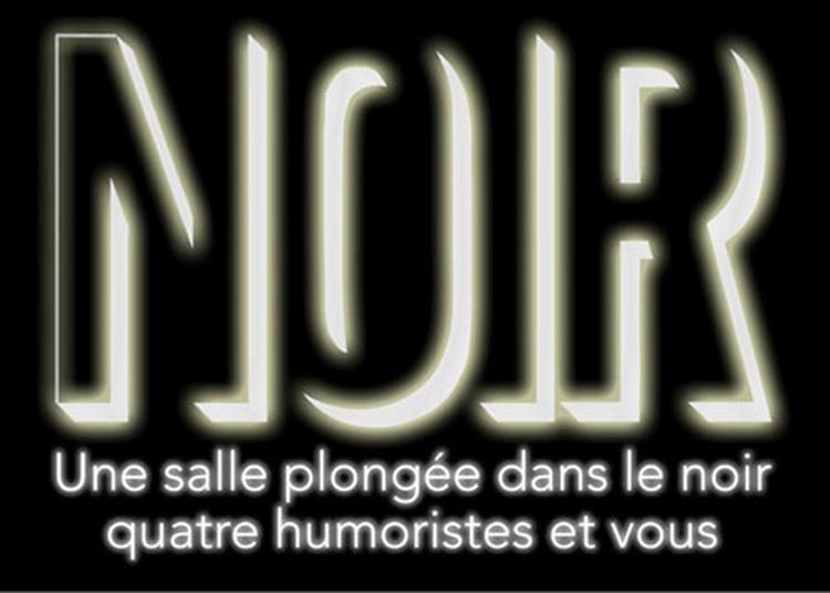 Noir L'Experience à Bordeaux