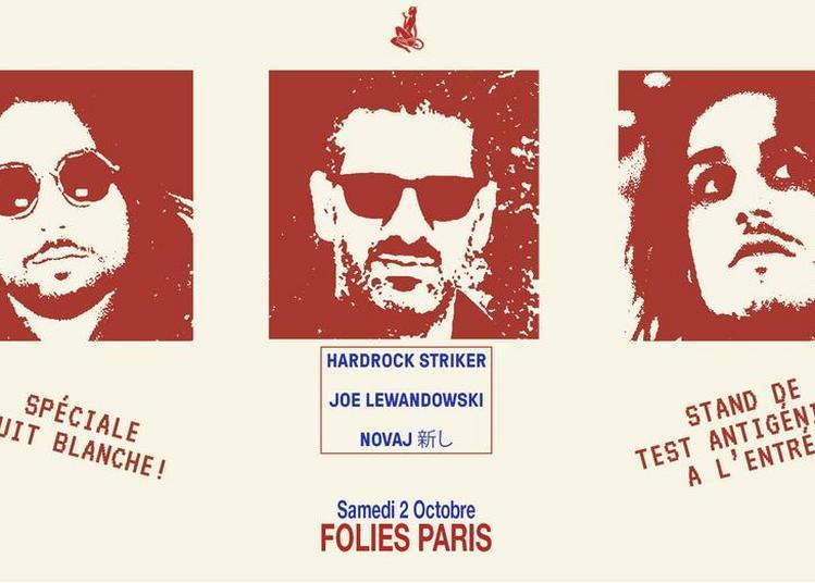 Nuit Blanche 2021 : Hardrock Striker, Novaj & Joe Lewandowski à Paris 9ème