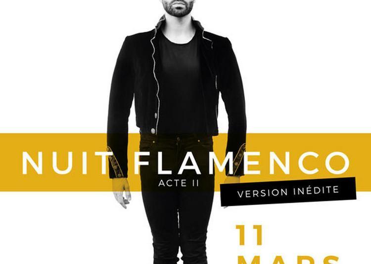 Nuit Flamenco Acte Ii à Paris 10ème