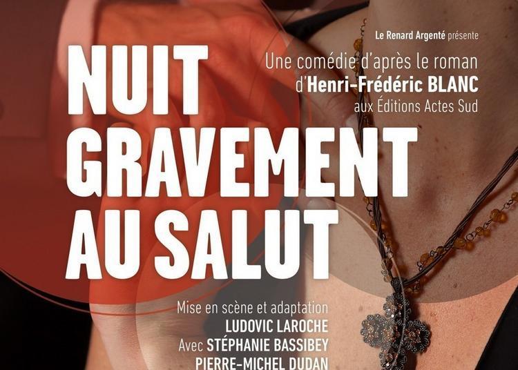Nuit Gravement Au Salut à Paris 5ème