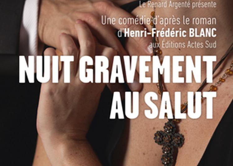 Nuit Gravement Au Salut à Paris 6ème