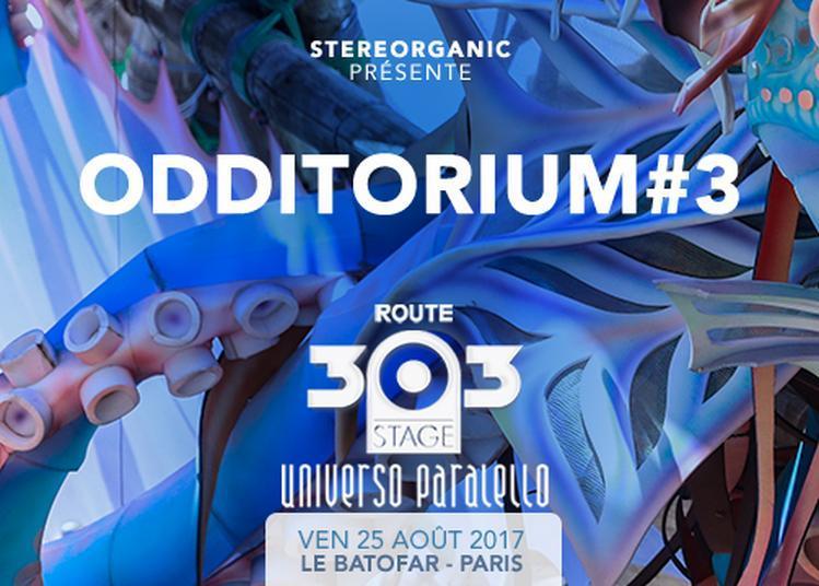 Odditorium #3 ROUTE 303 STAGE - Universo Paralello à Paris 13ème