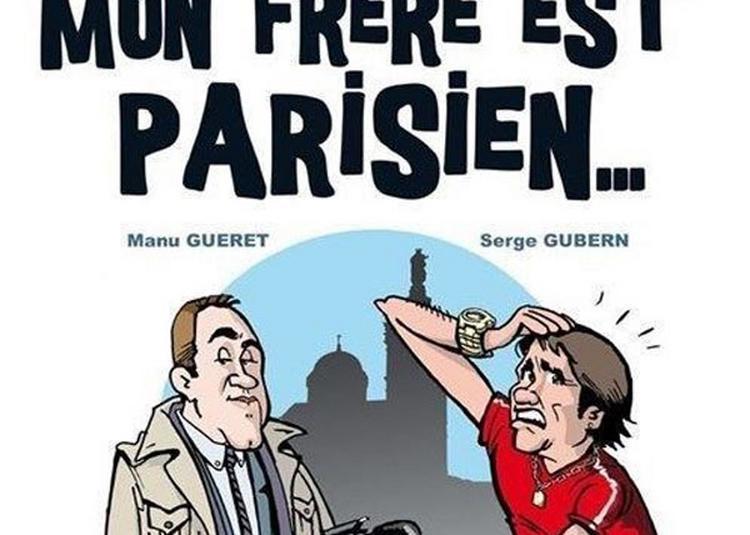 Oh Bonne Mere Mon Frere Est Parisie à Aix en Provence