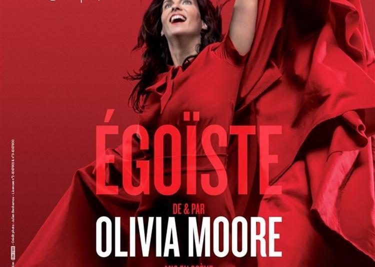 Olivia Moore Dans Egoïste à Toulon