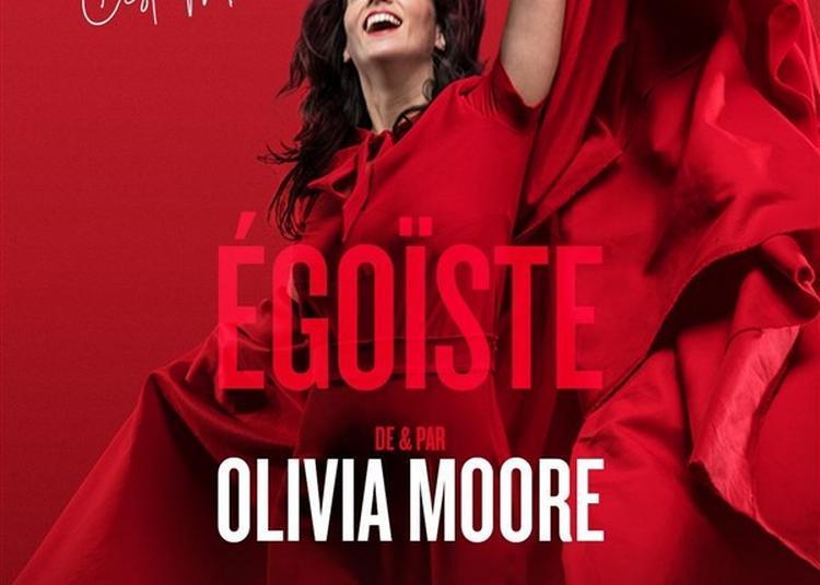 Olivia Moore Dans Égoïste à Paris 9ème