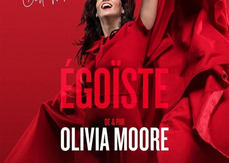 Olivia Moore Dans Egoïste à Nice