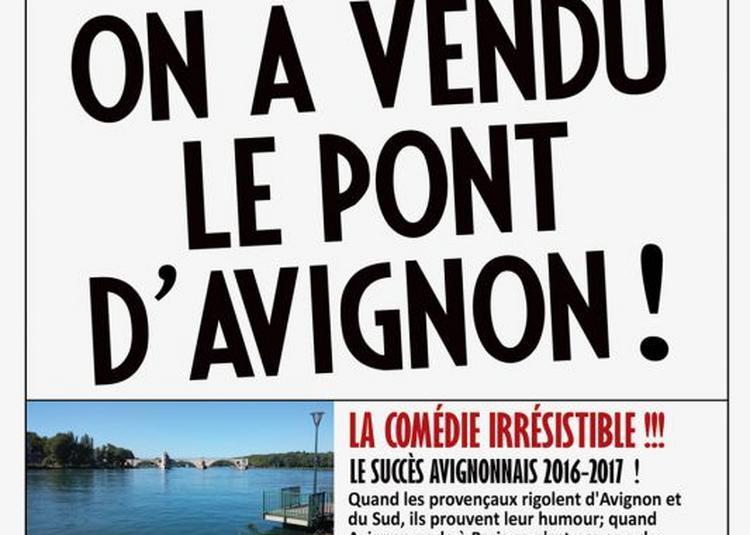 On A Vendu Le Pont D'avignon ! à Avignon