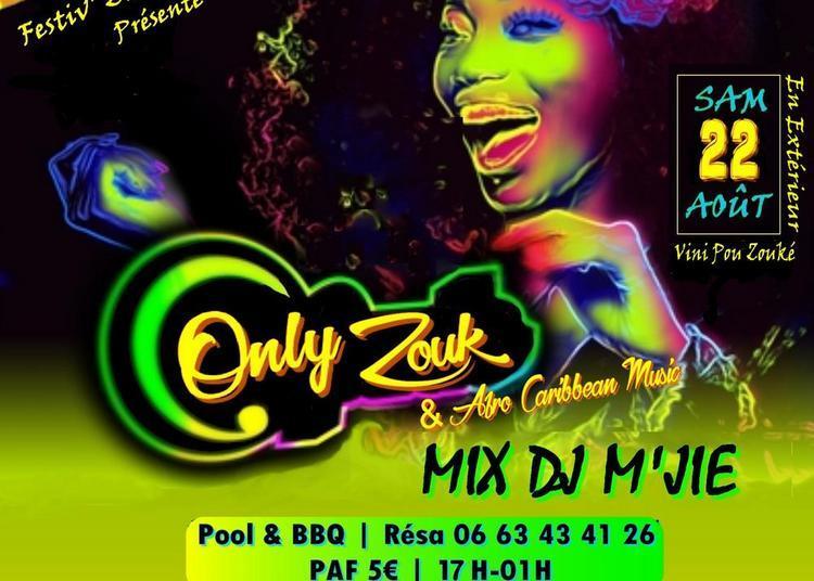 Only Zouk / En Extérieur / Mix Dj M'Jie / Pool - BBQ - Bokits à Montpellier