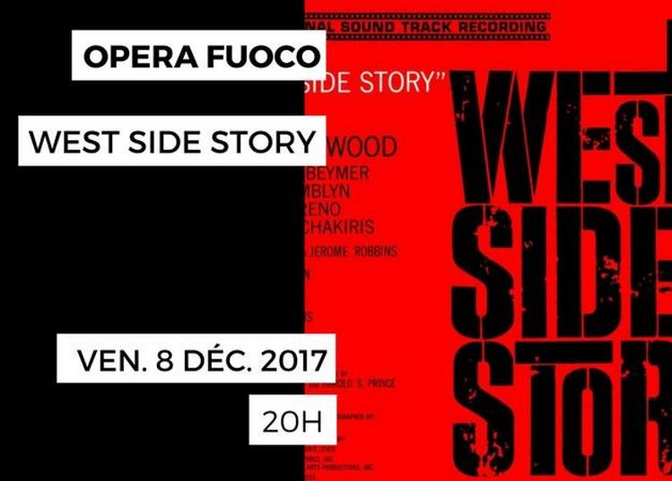 Opera Fuoco - West Side Story à Paris 16ème