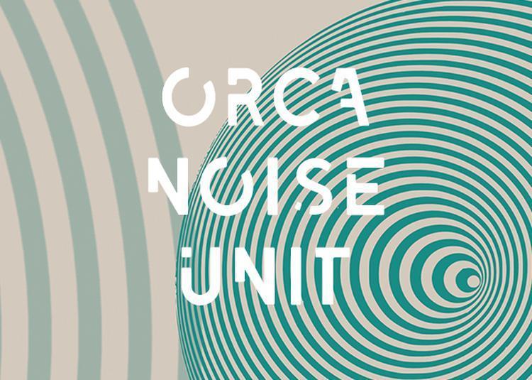 Orca Noise Unit à Toulouse