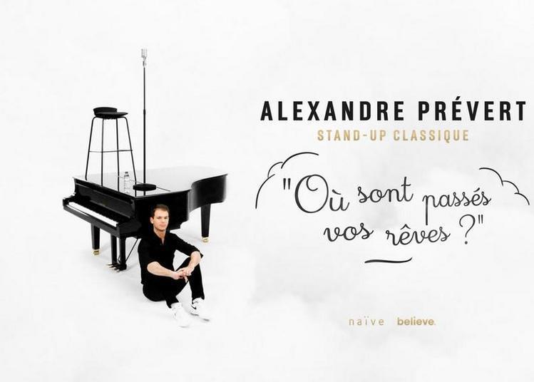 « Où sont passés vos rêves ? » - Stand-up Classique - Alexandre Prévert à Lyon