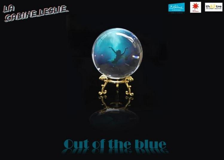 Out Of The Blue - Spectacle Immersif à Chatillon