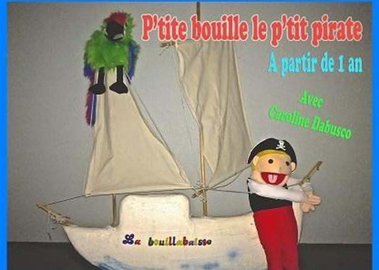 P'tite Bouille le p'tit Pirate (1-4 ans) à Avignon