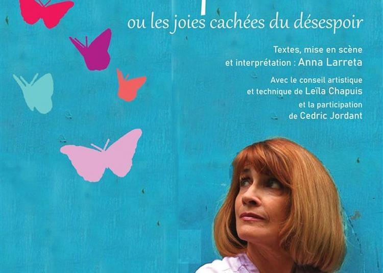 Papillons Ou Les Joies Cachées Du Désespoir à Paris 18ème