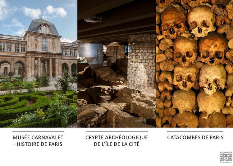 Parcours 3 Sites, Carnavalet-crypte-catacombes à Paris 3ème