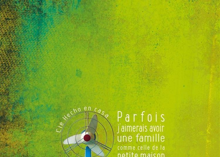 Parfois J'Aimerais Avoir Une Famille Comme Celle De La Petite Maison Dans La Prairie à Paris 12ème