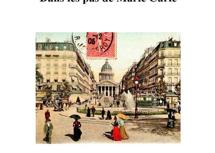 Paris, Le Rêve De Marya Sklodowska - Curie à Paris 5ème