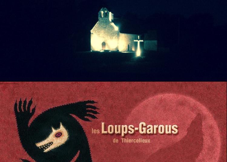 Partie Géante Nocturne : Les Loups Garous De Thiercelieux à Boussac