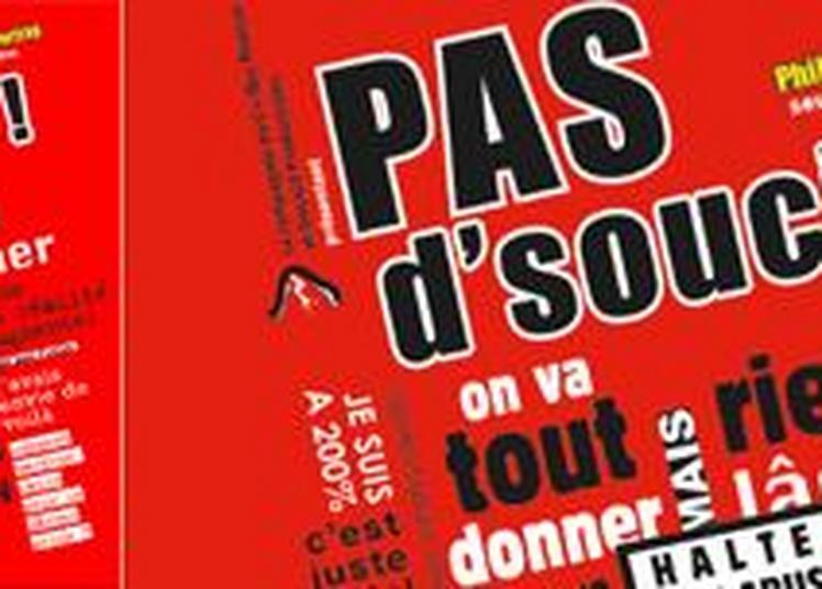 Pas d'souci ! de et avec Philippe Fertray à Paris 5ème