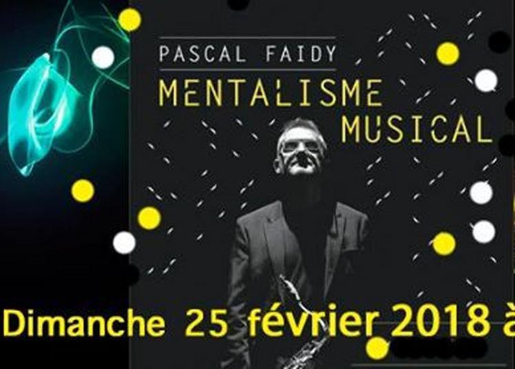 Pascal Faidy Mentalisme Musical à Bordeaux