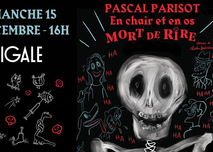 Pascal Parisot - Mort de rire à Paris 18ème