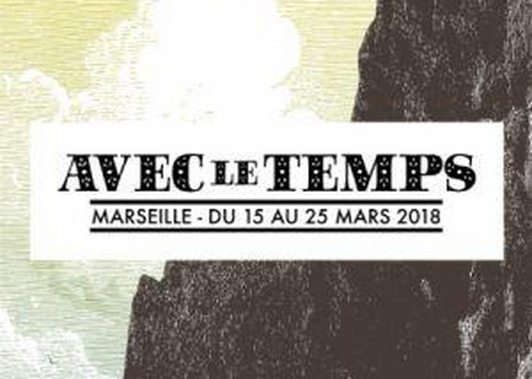 Pass Week End - Festival Avec Le Temps à Marseille