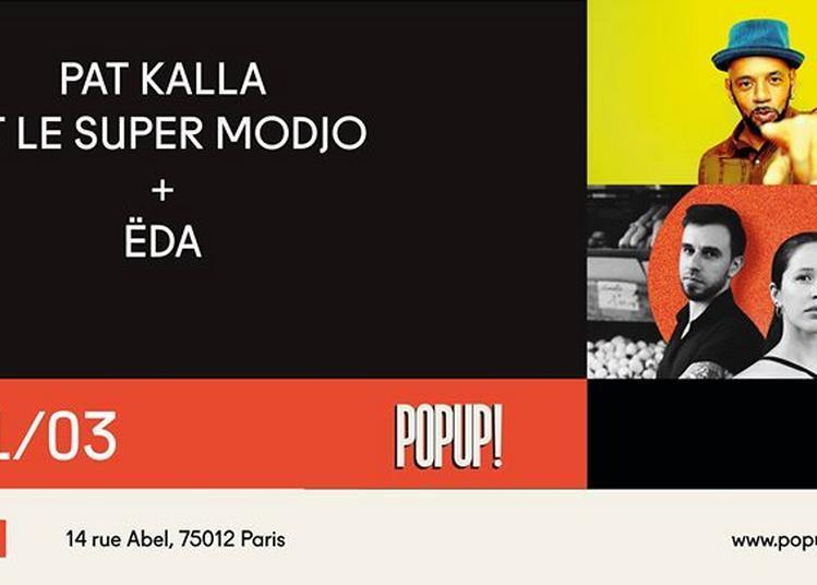 Pat Kalla et le Super Modjo + Ëda à Paris 12ème