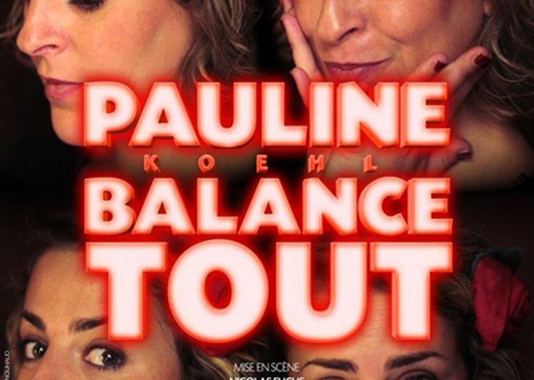 Pauline Koehl balance tout ! à Paris 3ème