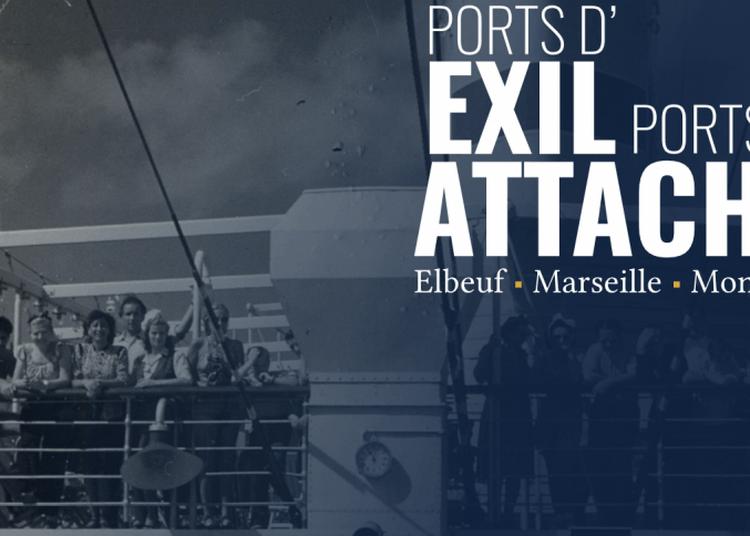 Exposition Ports d'exil, ports d'attache : Elbeuf, Marseille, Montréal