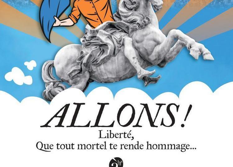 Performance Musicale Et Théâtrale Allons ! Liberté, Que Tout Mortel Te Rende Hommage à Toulouse