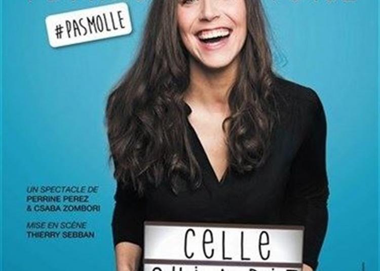Perrine Perez Dans Celle Qui A Dit Non à Bourg les Valence
