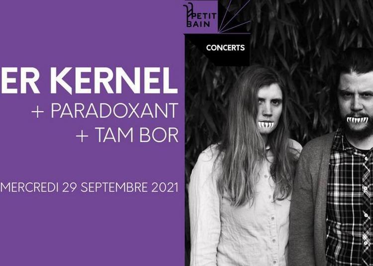 Peter Kernel + Paradoxant + Tam Bor à Paris 13ème