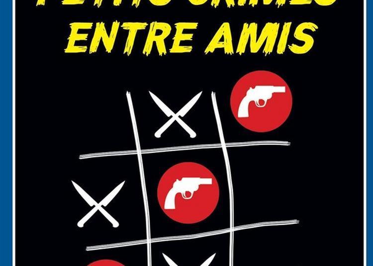 Petits Crimes Entre Amis à Paris 10ème
