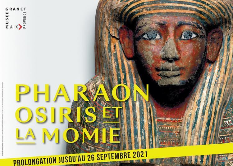 Pharaon, Osiris Et La Momie à Aix en Provence