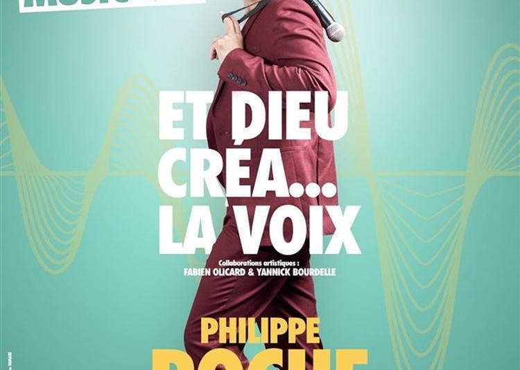 Philippe Roche Dans Et Dieu Créa... La Voix à Saint Mitre les Remparts