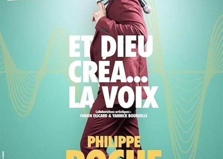 Philippe Roche Dans Et Dieu Créa La Voix à Six Fours les Plages