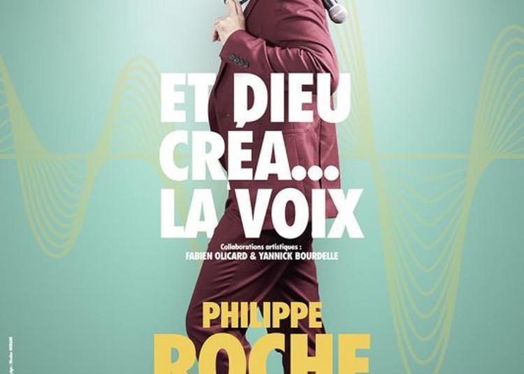 Philippe Roche Et Dieu Créa La Voix à Sorgues