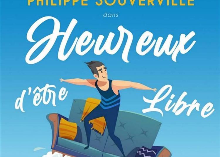 Philippe Souverville Dans Heureux D'être Libre à Agen