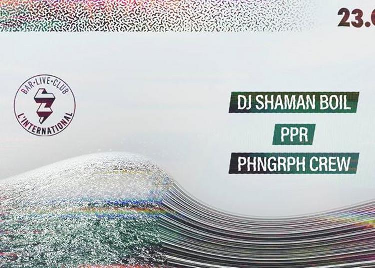Phonographe Corp présente DJ Shaman Boil, PPR & Phonographe Crew à Paris 11ème