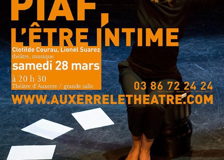 Piaf, l'être intime à Auxerre