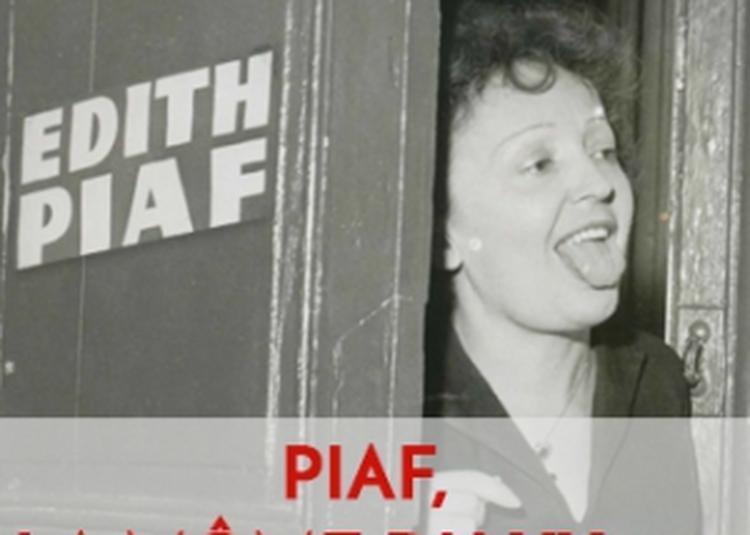 PIAF, La Môme Du XXème à Arles