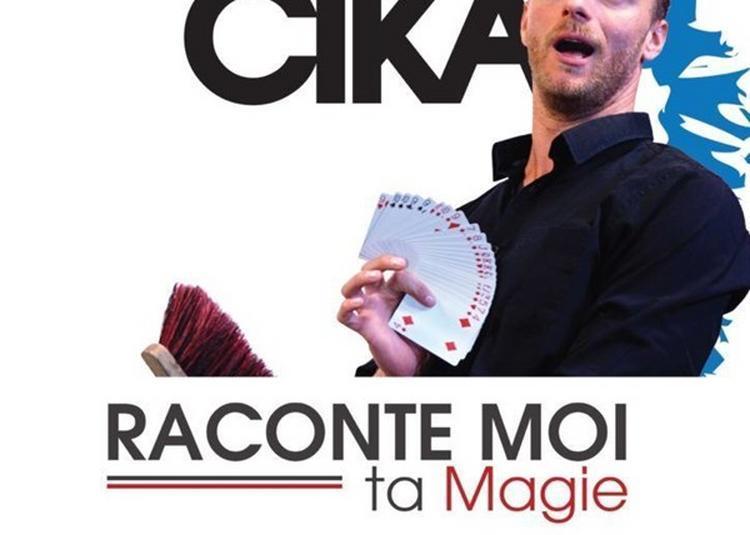 Pierr Cika Dans Raconte-Moi Ta Magie à Saint Jean de Vedas