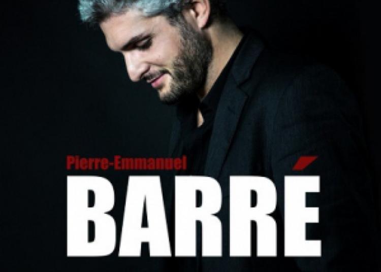 Pierre-Emmanuel BARRE - Nouveau Spectacle à Tours