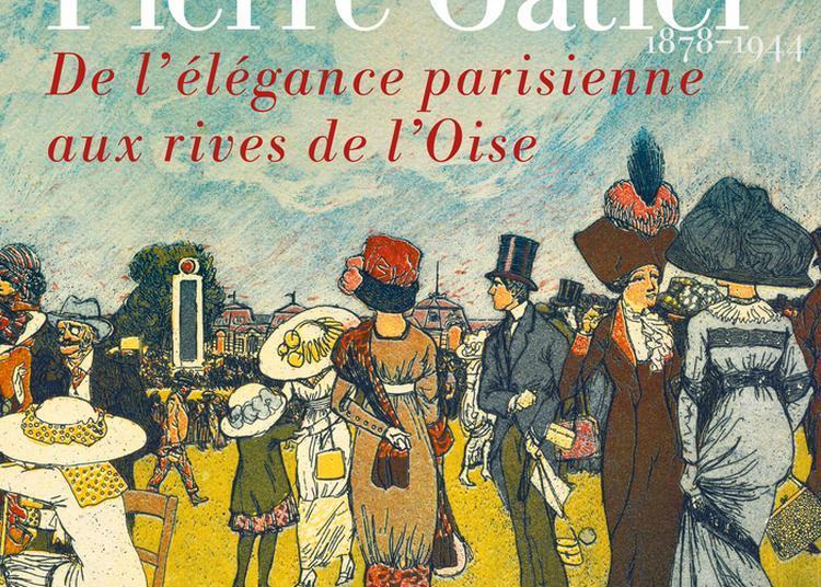 Pierre Gatier (1878-1944). De L'élégance Parisienne Aux Rives De L'oise à L'Isle Adam