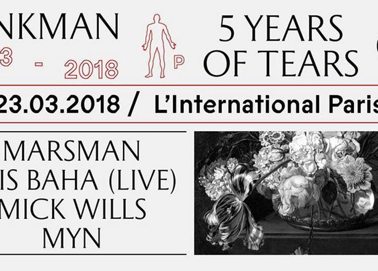 Pinkman - 5 Years Of Tears: Marsman, Kris Baha, Mick Wills, Myn à Paris 11ème