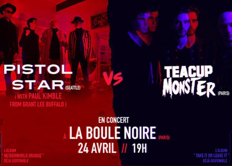 Pistol Star Vs Teacup Monster à Paris 18ème