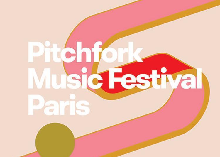 Pitchfork Music Festival Paris - 2j à Paris 19ème