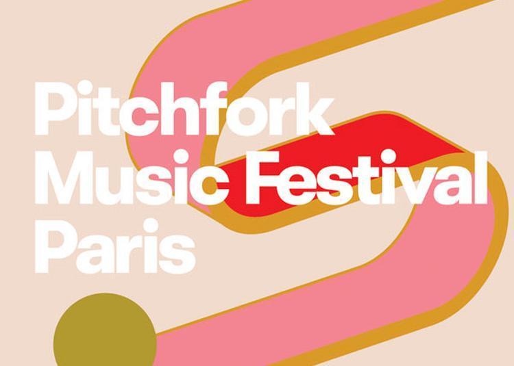 Pitchfork Music Festival Paris à Paris 19ème