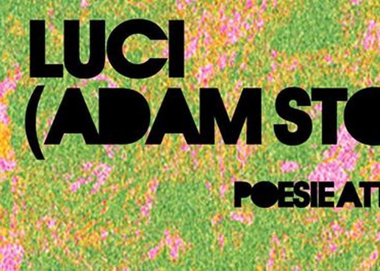 Poésie Attack #2 Luci -adam Stone à Montpellier